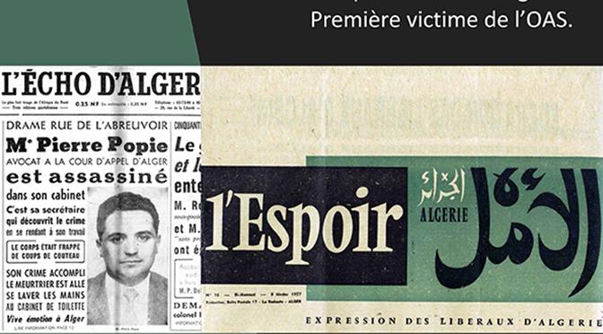 Me Pierre Popie Avocat libéral militant de l'indépendance de l'Algérie. Première victime de l'OAS.