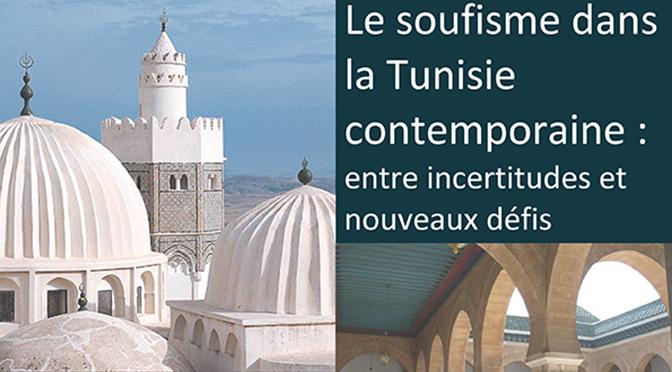 Le soufisme dans la Tunisie contemporaine : entre incertitudes et nouveaux défis
