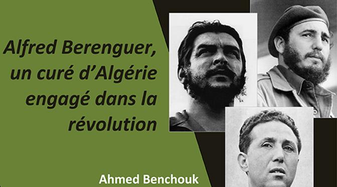 """""""Je vais servir la cause de l'Algérie, cela seul compte"""" Alfred Berenguer, un curé d'Algérie engagé dans la révolution"""