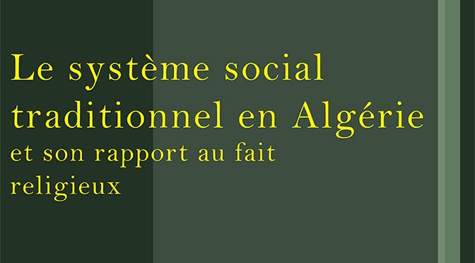 Le système social traditionnel en Algérie et son rapport au fait religieux