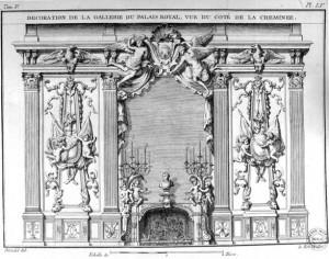 D'après OPPENORD, Gilles-Marie, Le Roi, Décoration De La Galerie Du Palais-Royal, Vue Du Côté De La Cheminée, in BLONDEL, Jacques-François, Cours d'Architecture (1754), vol. V, pl. LV.