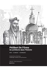 F. Lemerle, Y. Pauwels (eds.), Philibert de l'Orme. Un architecte dans l'histoire, Brepols, Turnhout, 2016.