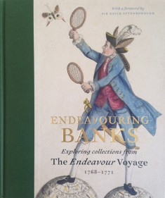CHAMBERS Neil (dir.), Endeavouring Banks : Exploring the Collections from the Endeavour Voyage 1768–1771, Londres, Paul Holberton Publishing, 2016, 304 p.