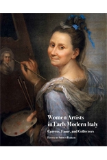 BARKER Sheila (dir.), Women Artists in Early Modern Italy : Careers, Fame, and Collectors, Turnhout, Brepols, 2016, 176 p.