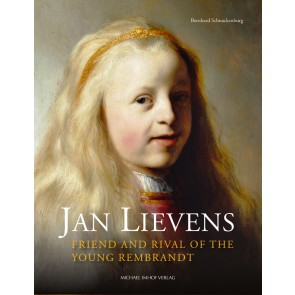 SCHNACKENBURG Bernhard, Jan Lievens - Friend and rival of the young Rembrandt, Petersberg, IMHOF Verlag, 2016, 488 p.