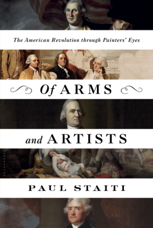 STAITI Paul, Of Arms and Artists : The American Revolution through Painters' Eyes, Londres, Bloomsbury Press, 2016, 400 p.