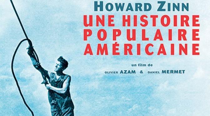Crédit : affiche du film de Daniel Mermet & Olivier Azam, Howard Zinn. Une histoire populaire américaine (avril 2015).