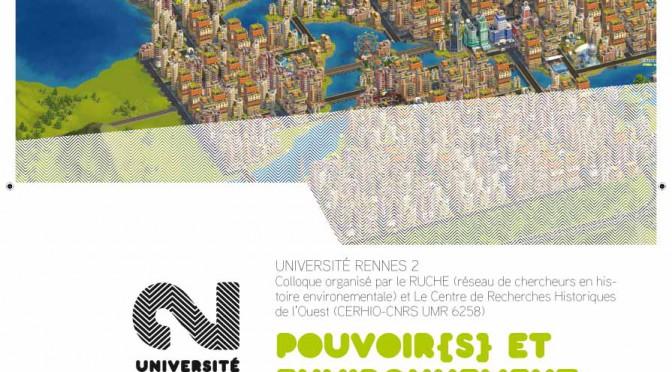 Colloque du RUCHE. «Pouvoir(s) et environnement». Rennes, 16-17 octobre 2014.