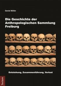 Die Geschichte der Anthropologischen Sammlung Freiburg