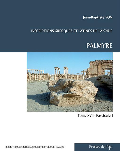 Inscriptions grecques et latines de la Syrie. Tome 17, fasc. 1. Palmyre