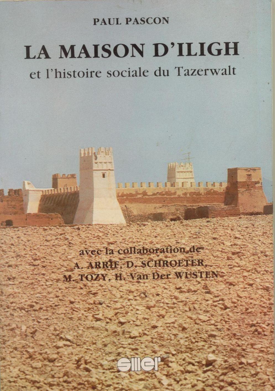 La maison d iligh et l histoire sociale du tazerwalt de for Origine du mot maison