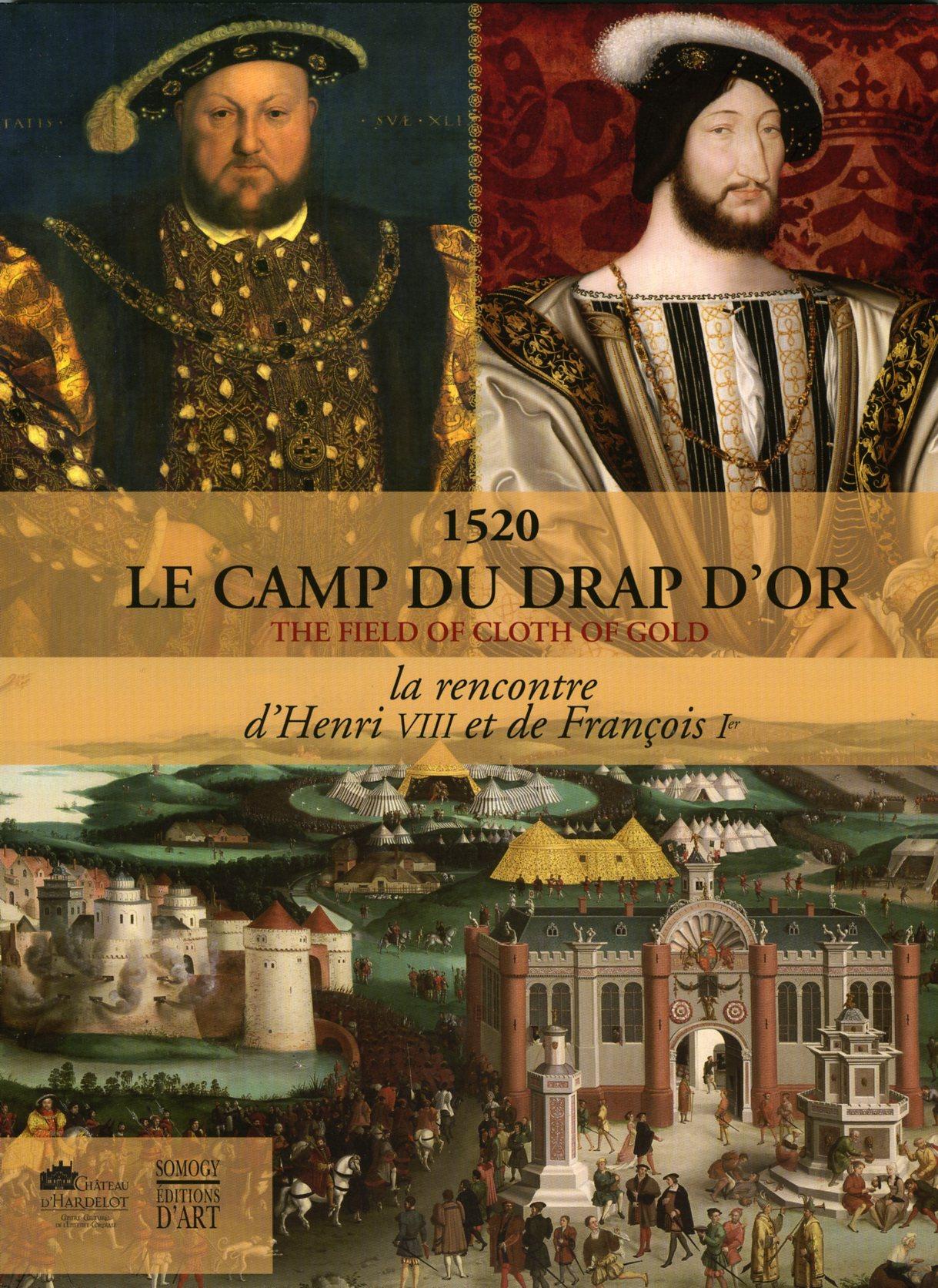 1520 le camp du drap d or the field of cloth of gold la rencontre d henri viii et de. Black Bedroom Furniture Sets. Home Design Ideas