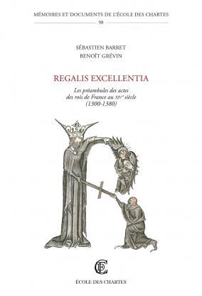 regalis_excellentia_les_preambules_des_actes_des_rois_de_france_au_xive_siecle