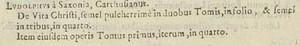 2 entrées, chaque fois un opus = 3 exemplaires, dont 1 partiel, en respectivement 2 tomes in folio, 3 tomes in quarto, et 1 tome in quarto.