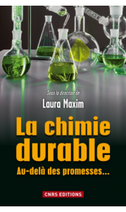 la-chimie-durable-sous-la-direction-de-laura-maxim