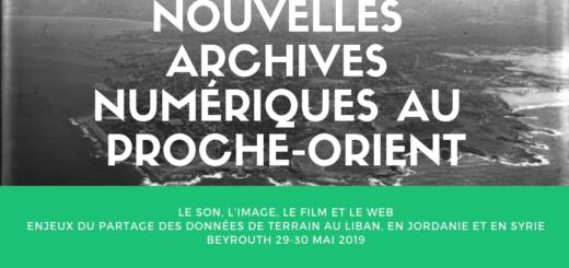 """Page de présentation du colloque """"nouvelles archives numériques au Proche-Oroent"""""""