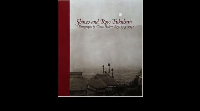"""Shinzo and Roso Fukuhara, Photographs by Ginza Modern Boys 1913-1941"""