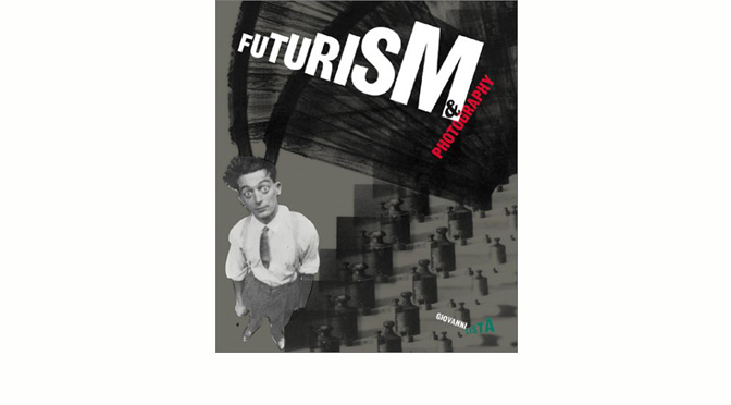 "Giovanni Lista, ""Futurism & Photography"""