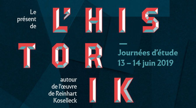 JE Reinhart Koselleck, Paris, EHESS, 13-14 juin 2019