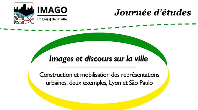 Images et discours sur la ville : construction et mobilisation des représentations urbaines, deux exemples, Lyon et São Paulo