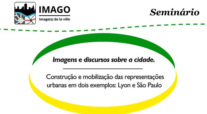 Imagens e discursos sobre a cidade : construção e mobilização das representações urbanas em dois exemplos: Lyon e São Paulo