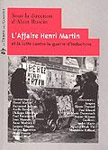 """Couverture de l'ouvrage """"L'affaire Henri Martin et la lutte contre la guerre d'Indochine"""", Paris, Le temps des cerises, 2005, 240 pages"""