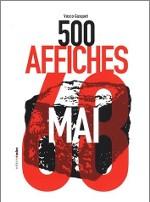 Couverture de l'ouvrage de Vasco Gasquet, 500 affiches de Mai 68, Bruxelles, Éditions Aden, 2007, 205p.