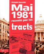 """Couverture Christophe Bourseiller, """"Mai 1981 raconté par les tracts"""", Hors Collection, 2011, 159p."""