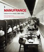 """Couverture de l'ouvrage """"Manufrance, l'album d'un siècle 1885-1985"""", 2011"""