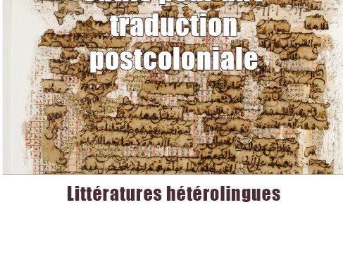 Outils pour une traduction postcoloniale. Littératures hétérolingues, Paris, Éditions des Archives Contemporaines