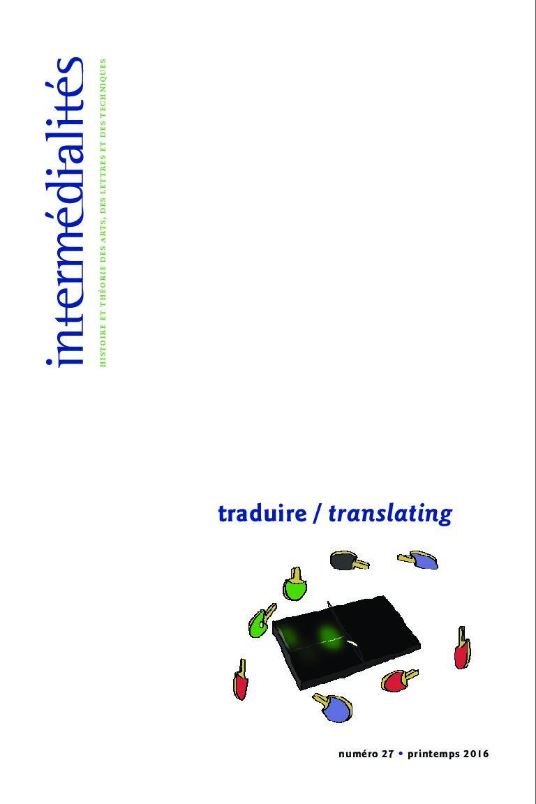 Parution d'Intermédialités n°27 : traduire / translating