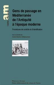 Moatti, Cl., Kaiser, W. (dir.), Gens de passage en Méditerranée de l'Antiquité à l'époque moderne. Procédures de contrôle et d'identification, Paris, 2007.