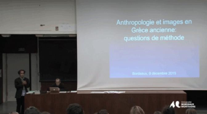 Conférences vidéos : François Lissarrague «Anthropologie et images en Grèce ancienne : questions de méthodes»