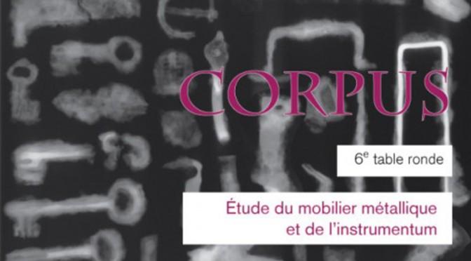 Actualités : table ronde du groupe de travail « CORPUS : Étude du mobilier métallique et de l'instrumentum »