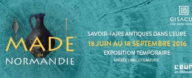 """Actualités : exposition """"MADE in Normandie. Savoir-faire antiques dans l'Eure"""""""
