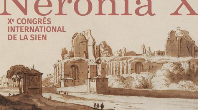 Actualités : congrès international de la SIEN – Neronia X «Le Palatin, émergence de la colline du pouvoir à Rome, de la mort d'Auguste au règne de Vespasien, 14-79 apr. J.-C.»