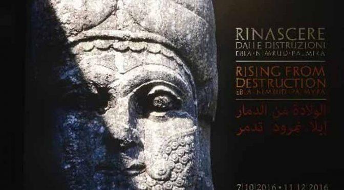 Actualités : exposition «Retour de destruction. Ebla. Nimrud. Palmyre»