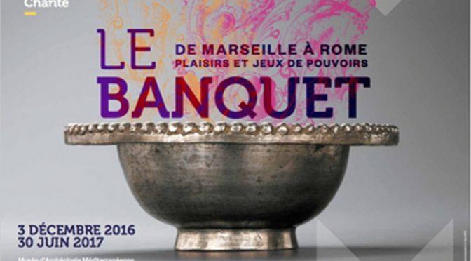 Actualités : exposition «Le banquet de Marseille à Rome : plaisirs et jeux de pouvoirs»