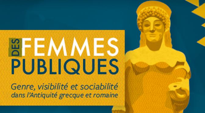 Des femmes publiques. Genre, visibilité et sensibilité dans l'Antiquité grecque et romaine