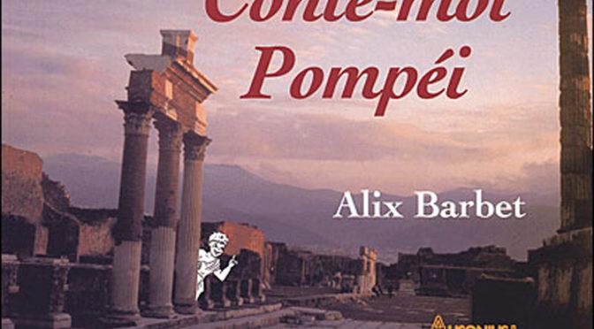 Conte-moi Pompéi