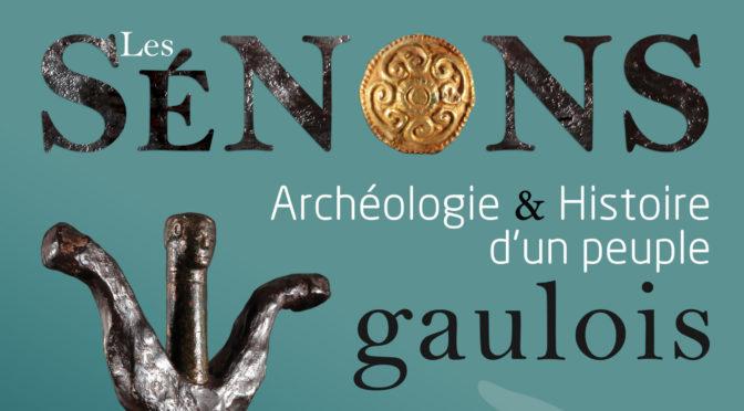 Les Sénons : archéologie et histoire d'un peuple gaulois