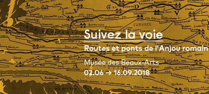 """""""Suivez la voie"""" : routes et ponts de l'Anjou romain"""