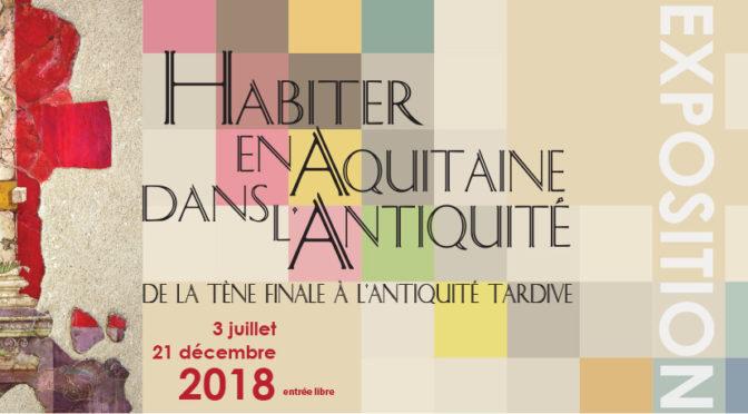 Compte rendu d'exposition – Habiter en Aquitaine dans l'Antiquité