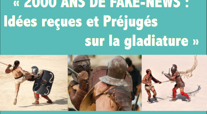 2000 ans de fake-news : idées reçues et préjugés sur la gladiature