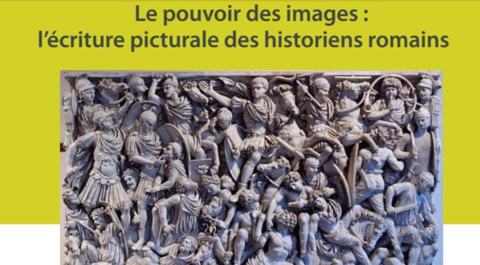 Séminaire ausonius – Le pouvoir des images : l'écriture picturale des historiens romains
