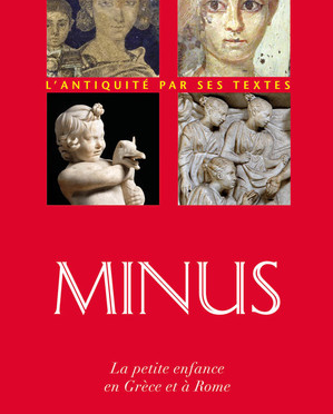 Minus. La petite enfance en Grèce et à Rome