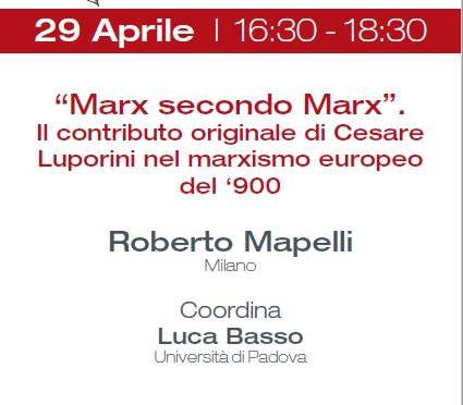 """29.04.2019 Roberto Mapelli  'Marx secondo Marx': il contributo originale di Cesare Luporini nel marxismo europeo del '900"""""""