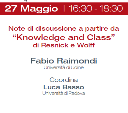 "27.5.2019 Raimondi:""Note di discussione a partire da 'Knowledge and Class' di Resnick e Wolff"""