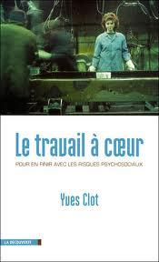 Le travail à coeur - Yves Clot - La Découverte - 2010