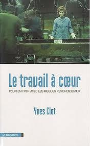 Le travail à coeur - Yves Clot